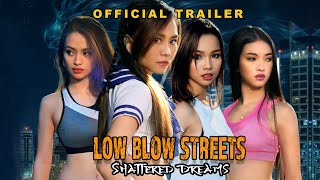 LOW BLOW STREETS Shattered Dreams Trailer 1