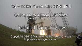 BEAUTIFUL! 4K Video Of Delta IV Rocket Launching GPS IIF-9 Captured By A GoPro Hero 4 Black
