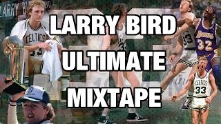 Download Larry Bird ULTIMATE Mixtape! Mp3 and Videos