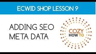 Ecwid: SEO Page Title and Description Lesson 09: by Cozy How To