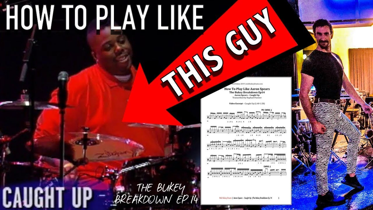 Download How To Play Like AARON SPEARS - The Bukey Breakdown Ep14 - Caught Up Transcription