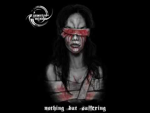 Inverted Mind Nothing But Suffering [2013] FULL ALBUM