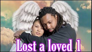 Lost a loved 1 break my heart
