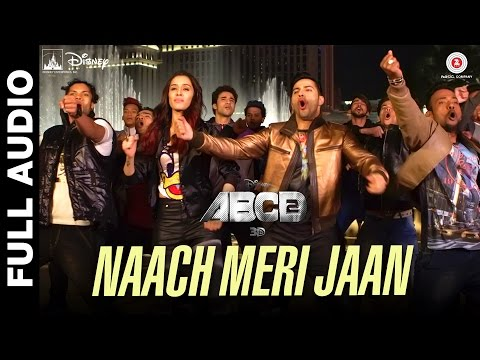 Naach Meri Jaan Full Song | Disney's ABCD 2 | Varun Dhawan - Shraddha Kapoor | Sachin - Jigar