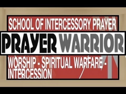 How To Be An Intercessory Prayer Warrior