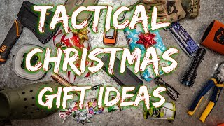 Tactical Christmas Gift Ideas 2018!