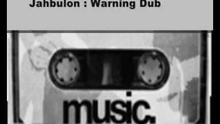 Jahbulon : Warning Dub
