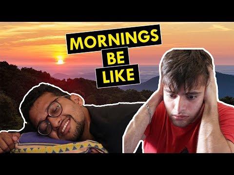 Mornings be like   Funchod Entertainment   Shyam Sharma   Dhruv Shah