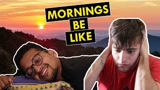 Mornings be like | Funchod Entertainment | Shyam Sharma | Dhruv Shah | Funcho | FC