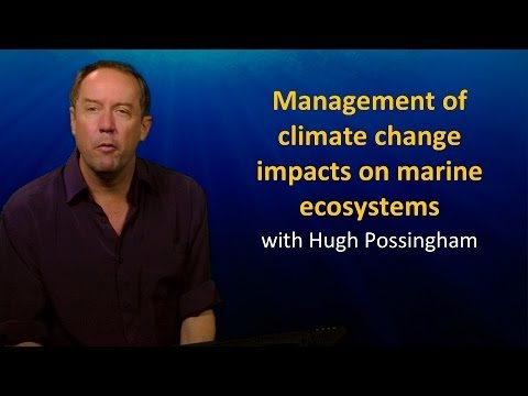 UQx TROPIC101x 6.4.3 Management of Climate Change Impacts on Marine Ecosystems