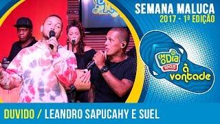 Pout-pourri - Leandro Sapucahy Part. Suel (Semana Maluca 2017)