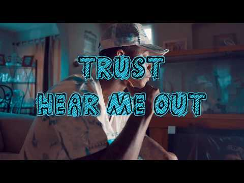 Trust-Hear Me Out (Shot By Che'Tography Films)