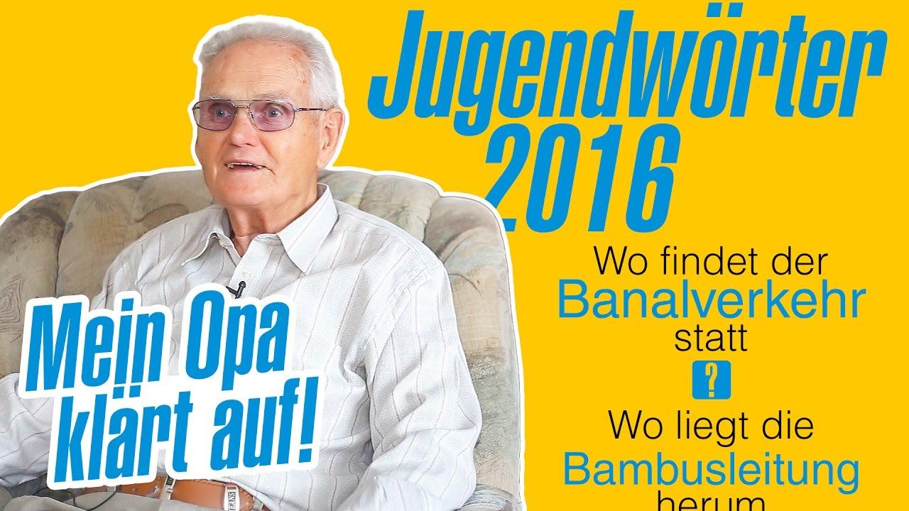 Was Bedeutet Fly Sein Jugendworter 2016 Mein Opa Klart Auf