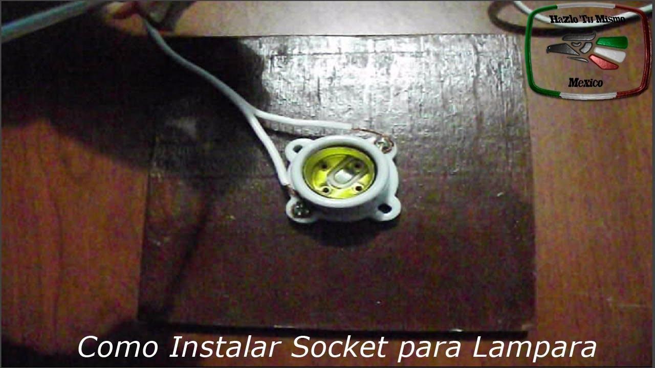 Diy como instalar socket electrico para foco youtube - Como instalar lamparas led ...
