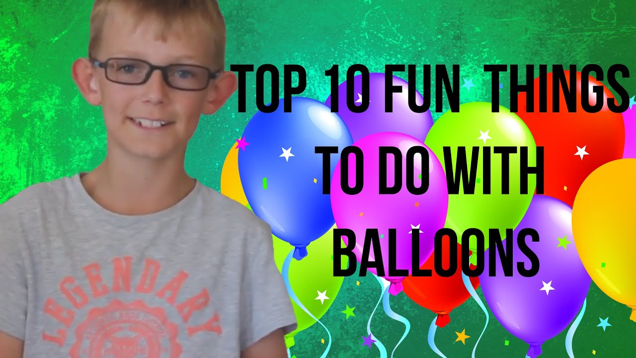 top 10 fun things to do with balloons youtube