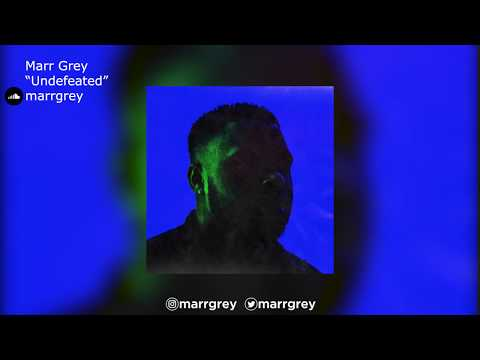 "Marr Grey | ""Undefeated"""