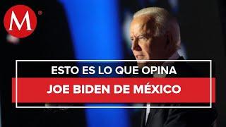 ¿Qué ha dicho Joe Biden sobre México?