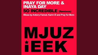 So Incredible (Pray For More Remix)