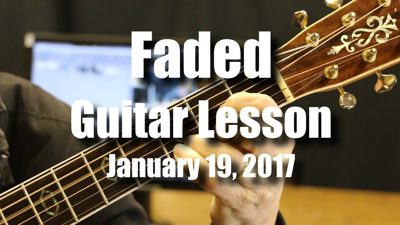 Faded Guitar Lesson Chords In 5 Different Keys Youtube