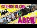 Estrenos de Cine Abril 2018 | Películas en Cartelera | Dtup Play