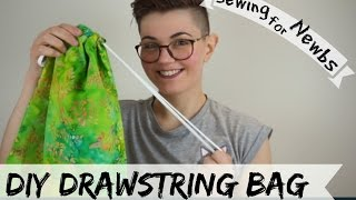 Sewing for Newbs I ep.7: DIY Drawstring Bag