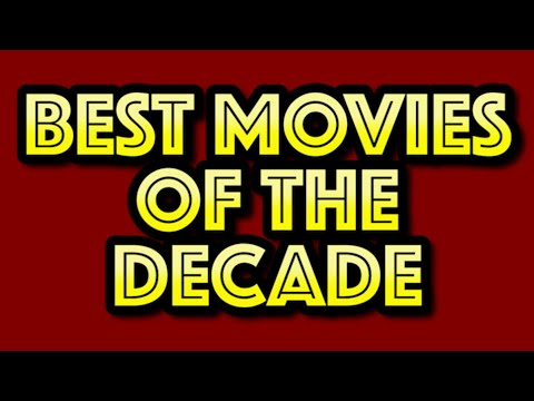 BEST FILMS OF THE DECADE