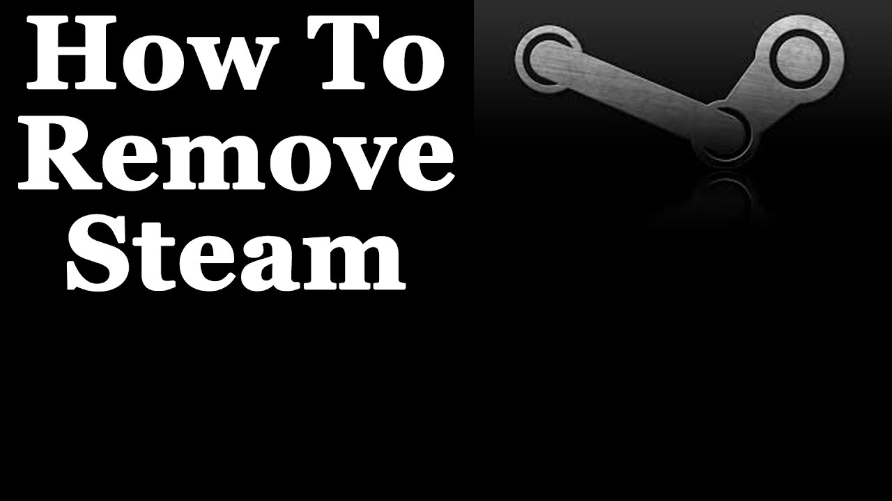 How to remove Steam