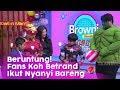 Fans Koh Betrand Ikut Nyanyi Bareng!   BROWNIS (16/3/20) P2