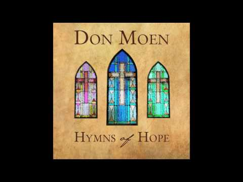 Don Moen - My Faith Has Found a Resting Place [Official Audio]