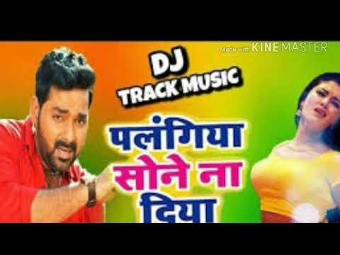 Palangiya Ye Piya Sone Na Diya Dj In Daliogs Songs 2018 Super Hit Songs