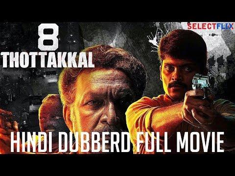 8 Thottakkal - Hindi Dubberd Full Movie |...