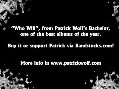 Patrick Wolf - Who Will? mp3 indir