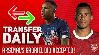 Arsenal's Gabriel Bid Accepted! | AFTV Transfer Daily