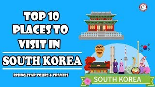 Top 10 Places To Visit in South Korea