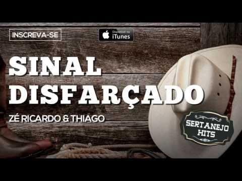 Sinal Disfarçado - Zé Ricardo & Thiago (Sertanejo Hits)