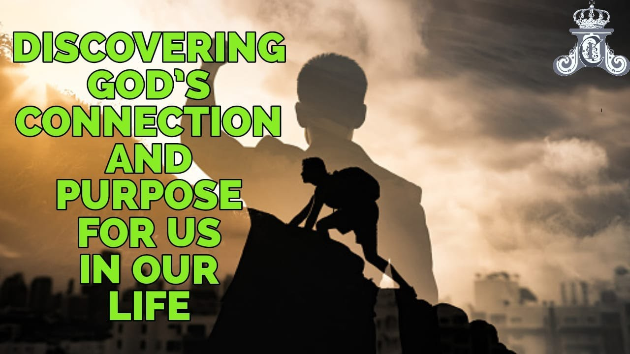 Download Discovering God's Connection And Purpose For Us In Our Life