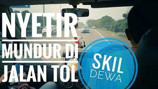 SKILL DEWA !!! Nyetir Mundur Di Jalan Tol