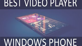 Best video player for windows phone free download.