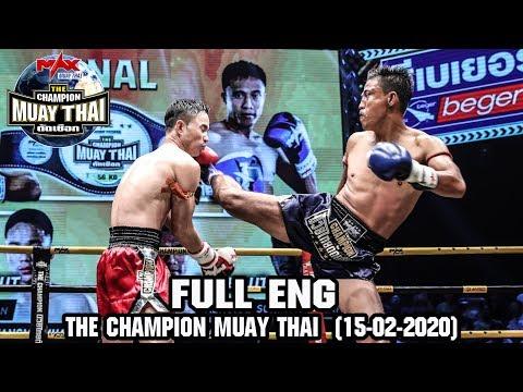 THE CHAMPION MUAY THAI [ Inter Ver ] - วันที่ 15 Feb 2020
