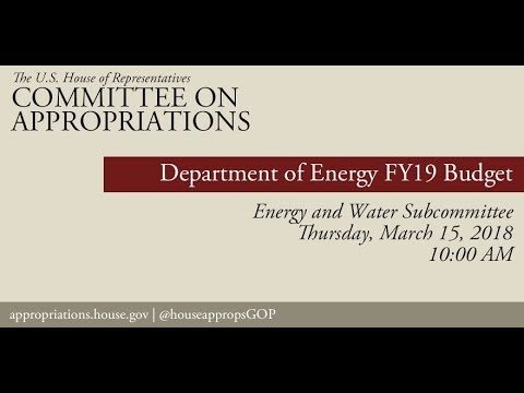 Hearing: FY 2019 Budget - Department of Energy (EventID=107987)