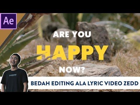Bedah Editing Lyric Video Ala Zedd- Happy Now (After Effect)