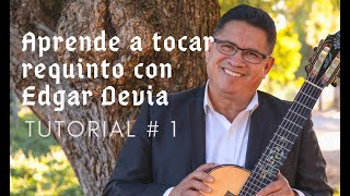 Aprende a tocar requinto con Edgar Devia - PARTE 1