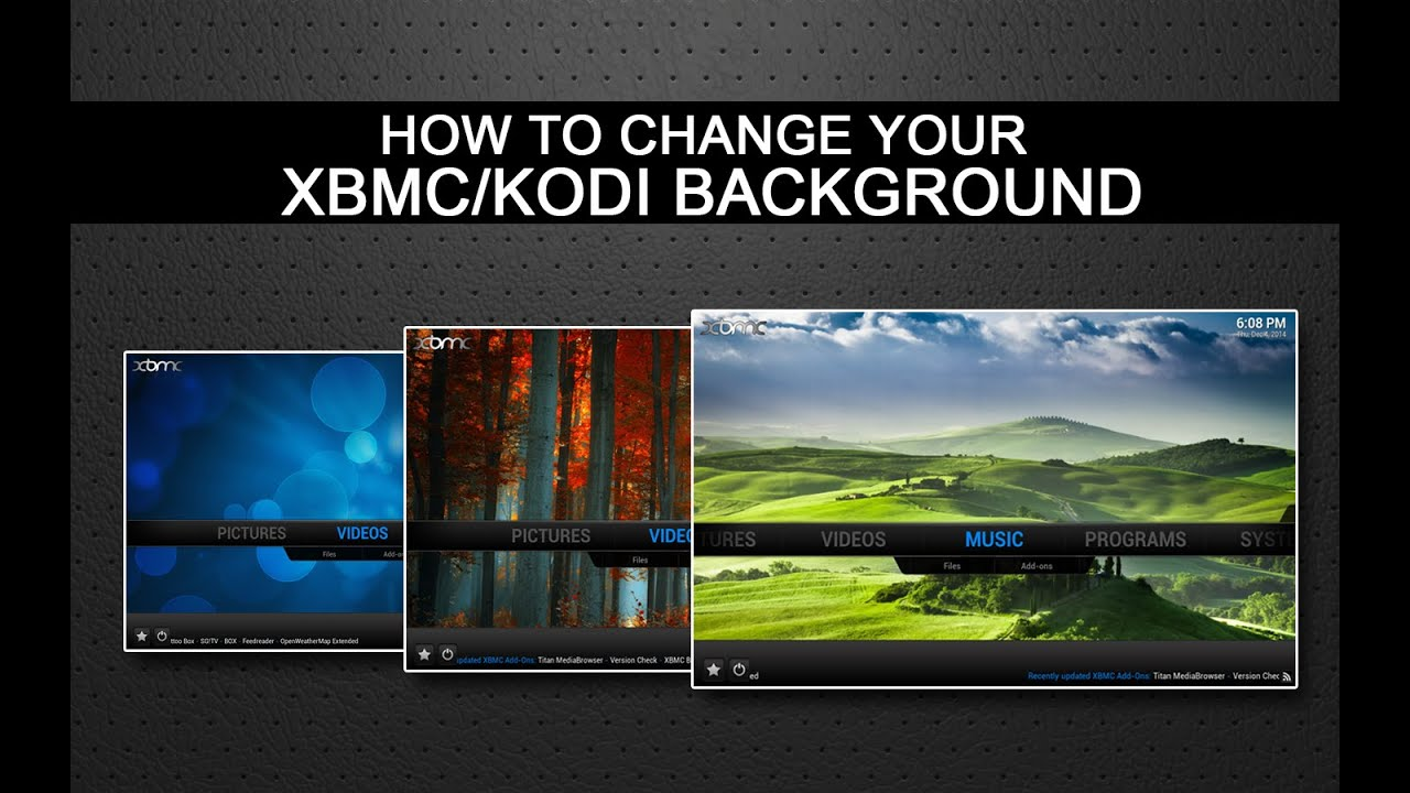Background image kodi - How To Change Your Background On Xbmc Kodi