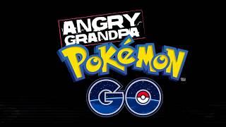 Angry Grandpa Plays Pokémon GO! On Helium