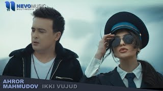 Ahror Mahmudov - Ikki vujud | Ахрор Махмудов - Икки вужуд