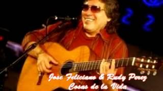 Jose Feliciano y Rudy Perez - Las Cosas de la Vida
