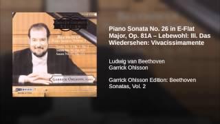 Piano Sonata No. 26 in E-Flat Major, Op. 81A – Lebewohl: III. Das Wiedersehen: Vivacissimamente