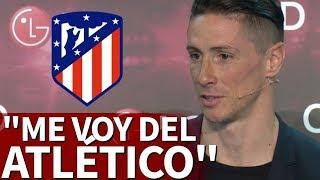 Piel de gallina: así anunció Torres su marcha del Atlético   Diario AS