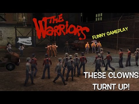 "THE CLOWNS!! ( FUNNY ""THE WARRIORS"" GAMEPLAY)"