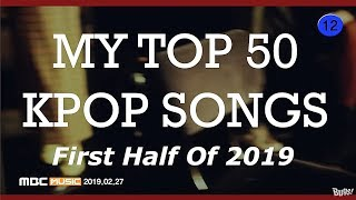 My Top 50 Kpop Songs In The First Half Of 2019